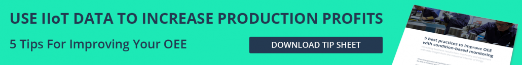 IIoT Data Production Profits Download Tip Sheet 5 tips for improving your OEE